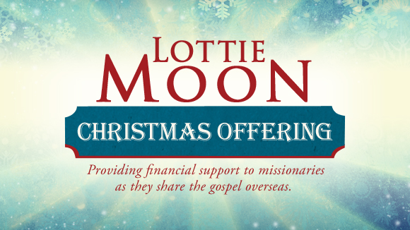 Lottie Moon Christmas Offering for International Missions – Church